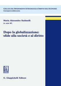 Dopo la globalizzazione: sfide alla società e al diritto