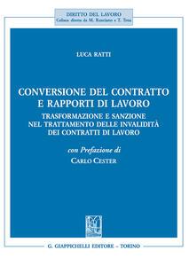 Conversione del contratto e rapporti di lavoro. Trasformazione e sanzione nel trattamento delle invalidità dei contratti di lavoro