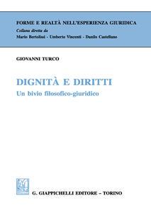 Dignità e diritti. Un bivio filosofico-giuridico