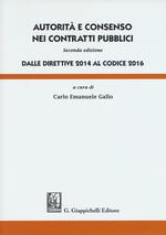Autorità e consenso nei contratti pubblici. Dalle direttive 2014 al Codice 2016
