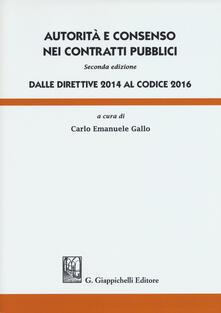 Autorità e consenso nei contratti pubblici. Dalle direttive 2014 al Codice 2016.pdf