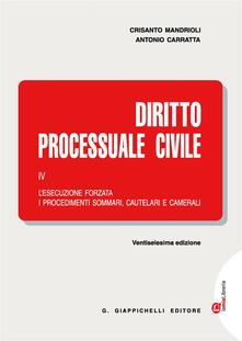 Diritto processuale civile. Con Contenuto digitale (fornito elettronicamente). Vol. 4: Lesecuzione forzata, i procedimenti sommari, cautelari e camerali..pdf
