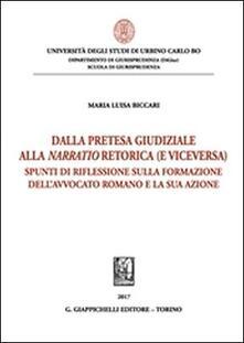 Pretesa giudiziaria alla narratio retorica (e viceversa). Spunti di riflessione sulla formazione dellavvocato romano e la sua azione.pdf