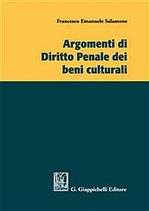 Argomenti di diritto penale dei beni culturali