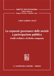 La corporate governance delle società a partecipazione pubblica. Profili civilistici e di diritto comparato.pdf