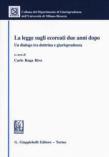 La legge sugli ecoreati due anni dopo. Un dialogo tra dottrina e giurisprudenza.pdf