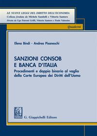 Sanzioni Consob e Banca d'Italia. Procedimenti e doppio binario al vaglio della Corte europea dei diritti dell'uomo - Bindi Elena Pisaneschi Andrea - wuz.it