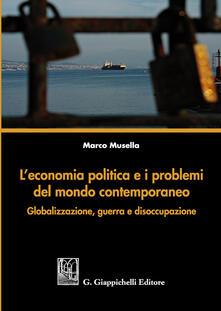 Squillogame.it L' economia politica e i problemi del mondo contemporaneo. Globalizzazione, guerra e disoccupazione Image