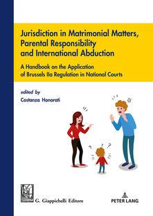 Letterarioprimopiano.it Jurisdiction in matrimonial matters, parental responsibility and international abduction Image