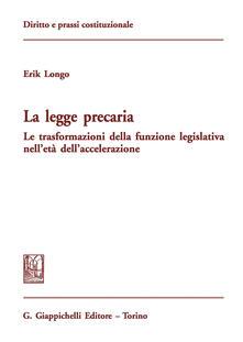 Tegliowinterrun.it La legge precaria. Le trasformazioni della funzione legislativa nell'età dell'accelerazione Image