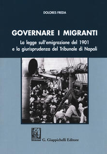 Steamcon.it Governare i migranti. La legge sull'emigrazione del 1901 e la giurisprudenza del Tribunale di Napoli Image