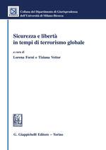 Sicurezza e libertà in tempi di terrorismo globale
