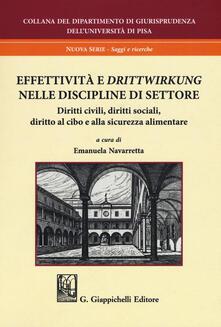 Effettività e «drittwirkung». Vol. 2: Nelle discipline di settore. Diritti civili, diritti sociali, diritto al cibo e alla sicurezza alimentare..pdf