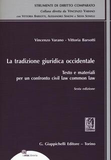 La tradizione giuridica occidentale. Testo e materiali per un confronto civil law common law. Con espansione online - Vincenzo Varano,Vittoria Barsotti - copertina