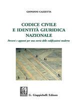 Codice civile e identità giuridica nazionale. Percorsi e appunti per una storia delle codificazioni moderne. Ediz. ampliata