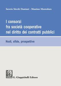 I consorzi fra società cooperative nel diritto dei contratti pubblici. Nodi, sfide e prospettive