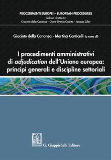 Nordestcaffeisola.it I procedimenti amministrativi di adjudication dell'Unione europea: principi generali e discipline settoriali Image