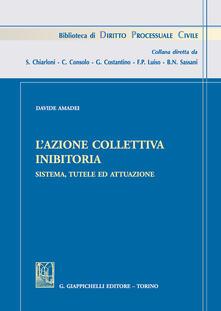 L azione collettiva inibitoria. Sistema, tutele ed attuazione.pdf