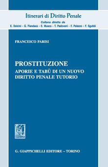 Rallydeicolliscaligeri.it Prostituzione, aporie e tabù di un nuovo diritto penale tutorio Image