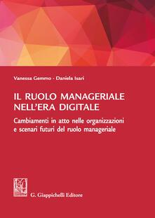 Il ruolo manageriale nellera digitale. Cambiamenti in atto nelle organizzazioni e scenari futuri del ruolo manageriale.pdf