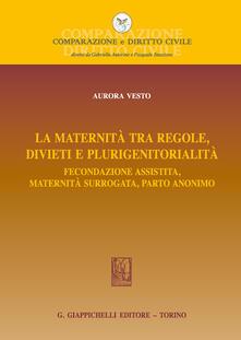 Voluntariadobaleares2014.es La maternità tra regole, divieti e plurigenitorialità. Fecondazione assistita, maternità surrogata, parto anonimo Image