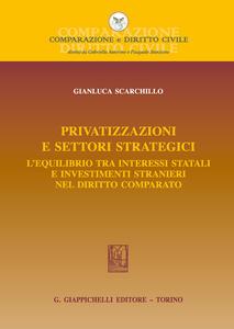 Privatizzazioni e settori strategici. L'equilibrio tra interessi statali e investimenti stranieri nel diritto comparato