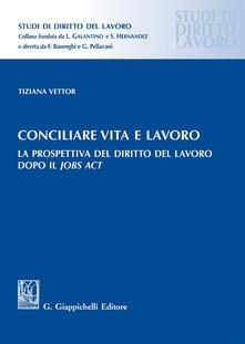 Liberauniversitascandicci.it Conciliare vita e lavoro. La prospettiva del diritto del lavoro dopo il Jobs Act Image