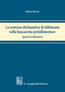 Fondazionesergioperlamusica.it La sentenza dichiarativa di fallimento nella bancarotta prefallimentare. Spunti di riflessione Image