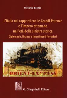 Osteriacasadimare.it L' Italia nei rapporti con le grandi potenze e l'Impero ottomano nell'età della sinistra storica. Diplomazia, finanza e investimenti ferroviari Image