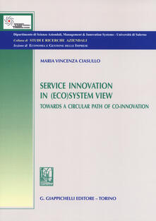 Service innovation in (eco)system view. Towards a circular path of co-innovation.pdf