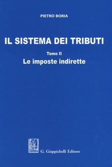 Osteriacasadimare.it Il sistema dei tributi. Vol. 2: imposte indirette, Le. Image