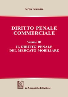 Diritto penale commerciale. Vol. 3: diritto penale del mercato mobiliare, Il..pdf