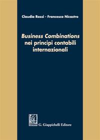 «Business combinations» nei principi contabili internazionali - Rossi Claudia Nicastro Francesco - wuz.it