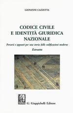 Codice civile e identità giuridica nazionale. Percorsi e appunti per una storia delle codificazioni moderne. Estratto