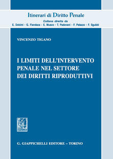 I limiti dellintervento penale nel settore dei diritti riproduttivi.pdf