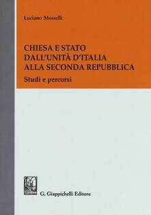 Chiesa e Stato dallUnità dItalia alla seconda Repubblica. Studi e percorsi.pdf