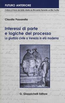 Rallydeicolliscaligeri.it Interessi di parte e logiche del processo. La giustizia civile a Venezia in età moderna Image