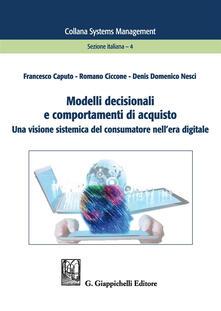 Modelli decisionali e comportamenti di acquisto. Una visione sistemica del consumatore nellera digitale.pdf