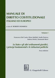 Criticalwinenotav.it Manuale di diritto costituzionale italiano ed europeo. Vol. 1: Stato e gli altri ordinamenti giuridici, i principi fondamentali e le istituzioni politiche, Lo. Image