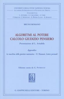 Algoritmi al potere. Calcolo giudizio pensiero - Bruno Romano - copertina