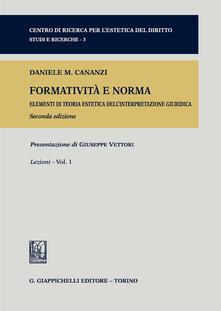 Secchiarapita.it Formatività e norma. Elementi di teoria estetica dell'interpretazione giuridica. Vol. 1: Lezioni. Image