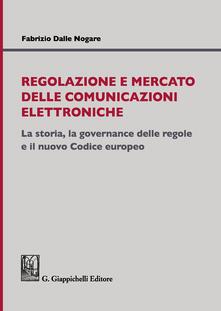 Steamcon.it Regolazione e mercato delle comunicazioni elettroniche. La storia, la governance delle regole e il nuovo Codice europeo Image