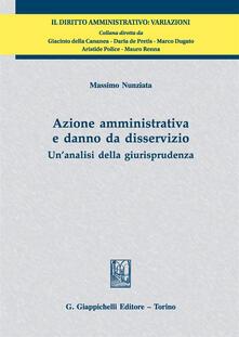 Azione amministrativa e danno da disservizio. Unanalisi della giurisprudenza.pdf