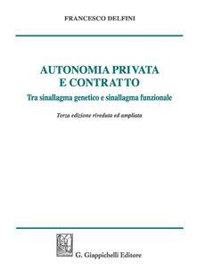 Autonomia privata e contratto. Tra sinallagma genetico e sinallagma funzionale.pdf