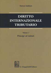 Rallydeicolliscaligeri.it Diritto internazionale tributario. Vol. 1: Principi ed istituti. Image