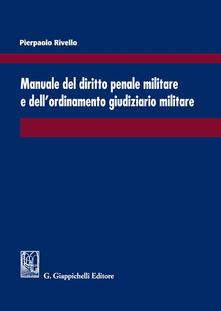 Ristorantezintonio.it Manuale del diritto penale militare e dell'ordinamento giudiziario militare Image