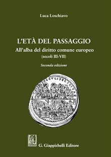 Camfeed.it L' età del passaggio. All'alba del diritto comune europeo (secc. III-VII) Image