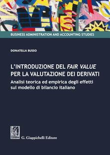 Promoartpalermo.it L' introduzione del fair value per la valutazione dei derivati. Analisi teorica ed empirica degli effetti sul modello di bilancio italiano Image