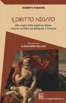 Secchiarapita.it Il diritto negato. Alle origini della legittima difesa: l'eterno conflitto tra Antigone e Creonte Image