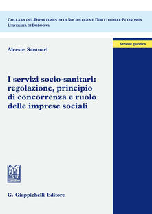 Camfeed.it I servizi socio-sanitari: regolazione, principio di concorrenza e ruolo delle imprese sociali Image